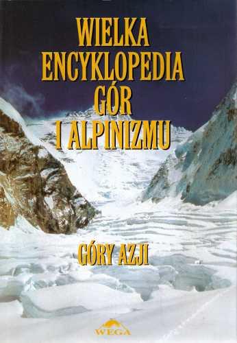 Wielka encyklopedia gór i alpinizmu t.II Góry Azji