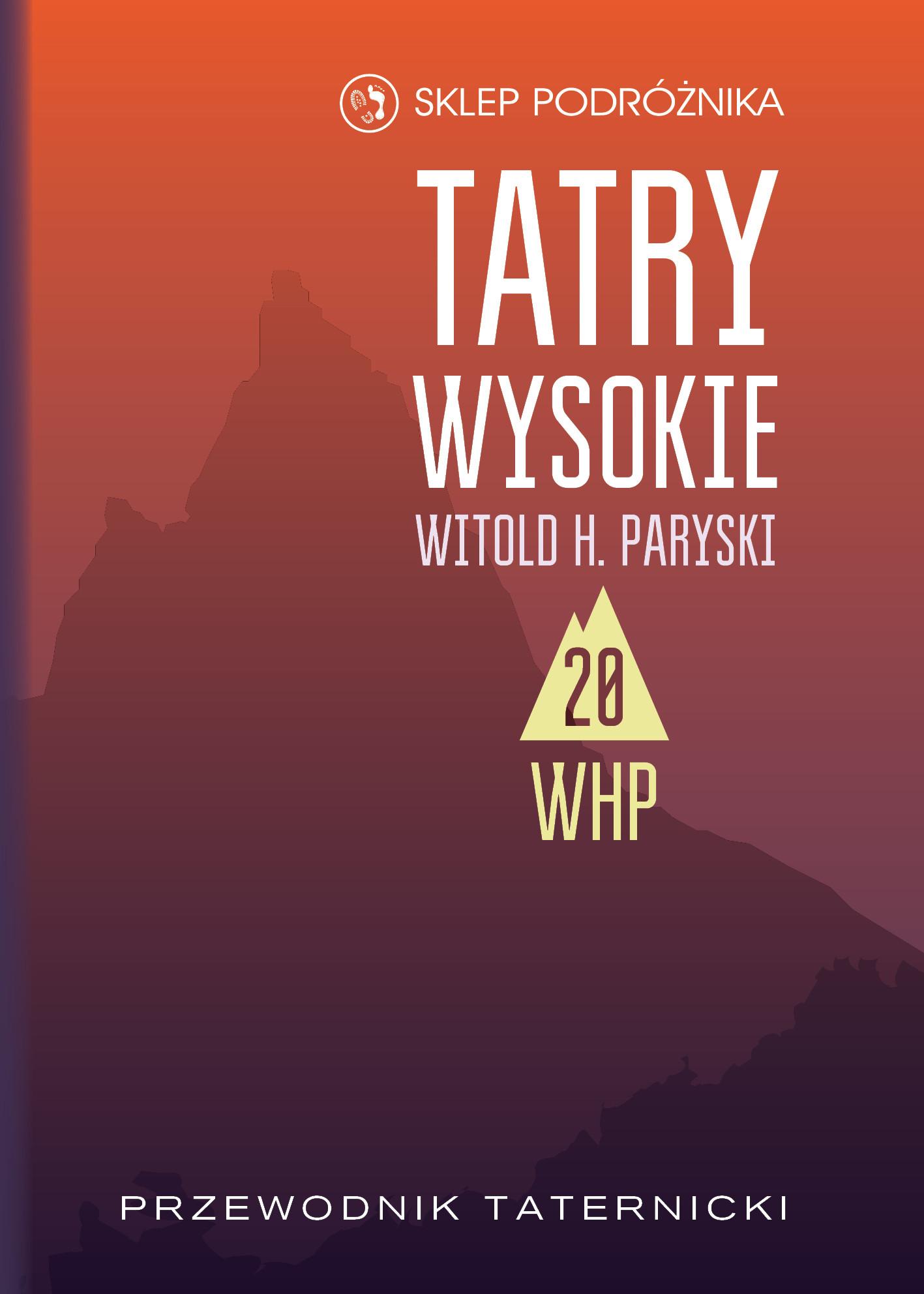 Tatry Wysokie. Przewodnik taternicki t. 20