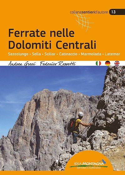 Via Ferrata: Central Dolomites (Ferrate nelle Dolomiti Centrali)
