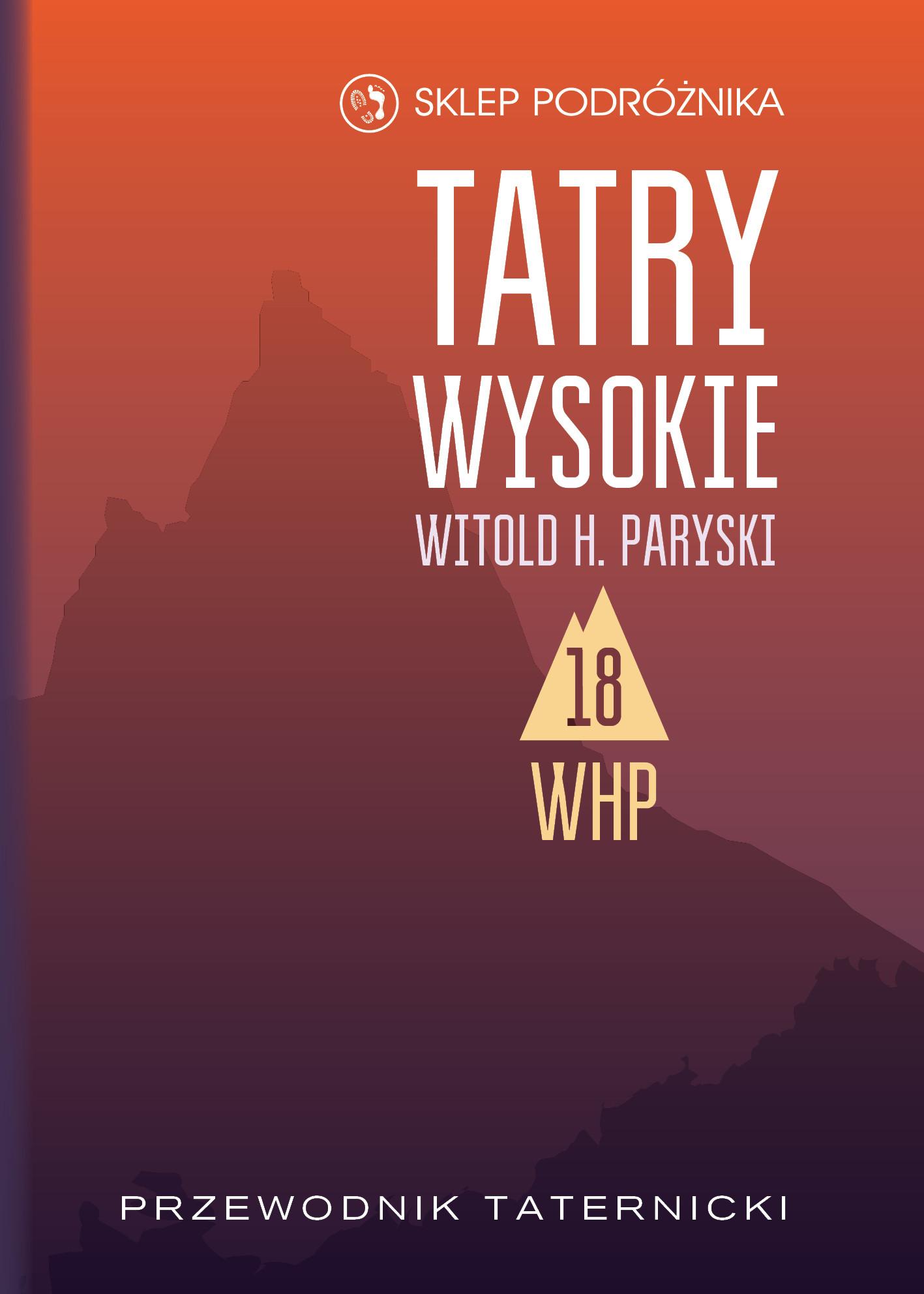 Tatry Wysokie. Przewodnik taternicki t. 18