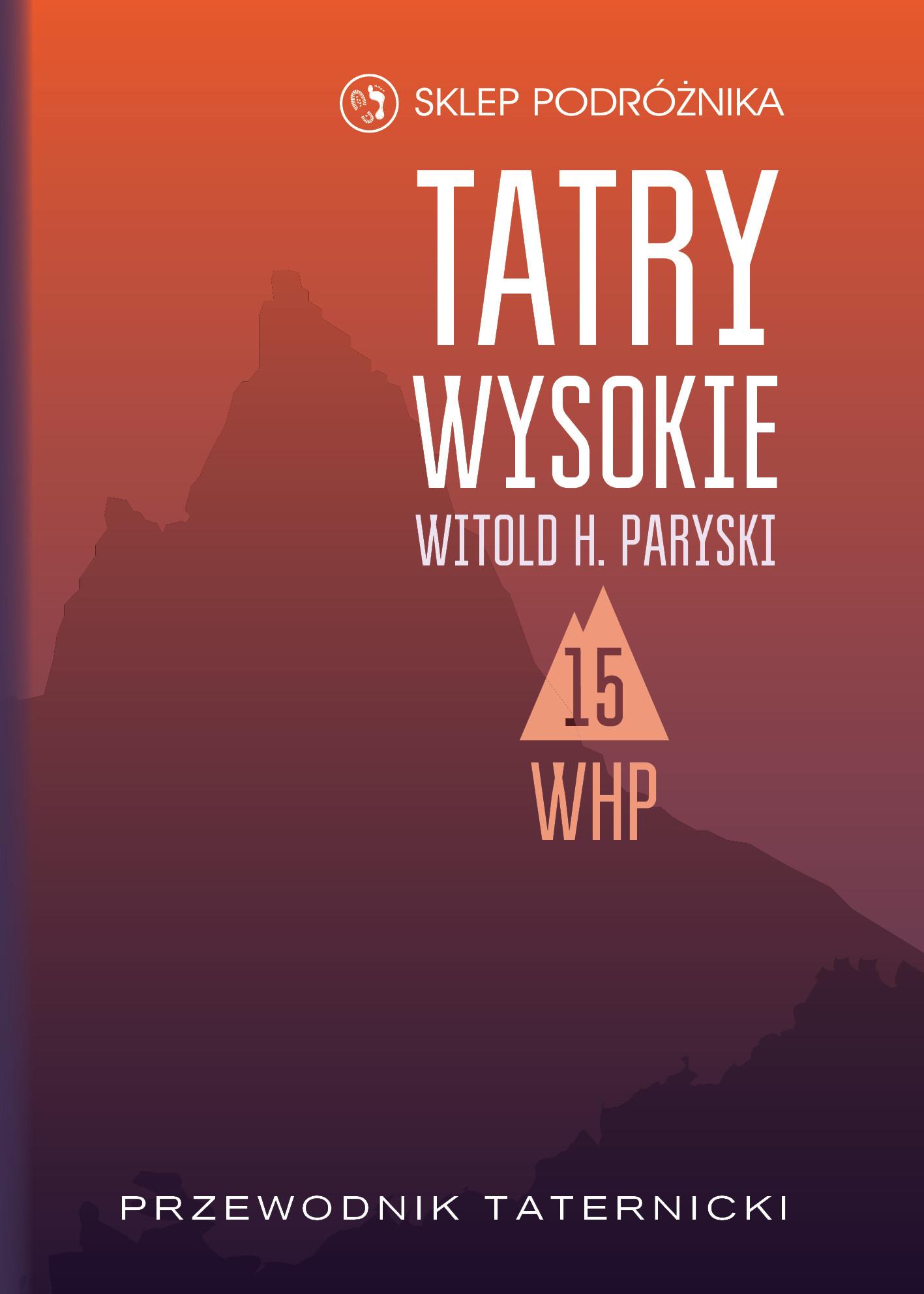 Tatry Wysokie. Przewodnik taternicki t. 15