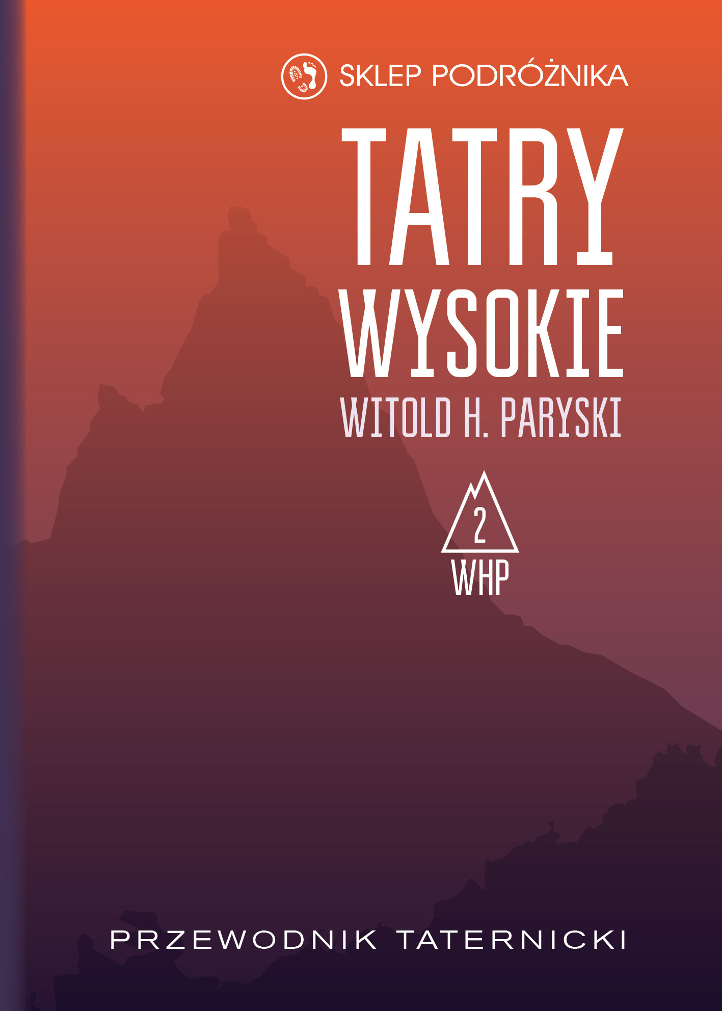 Tatry Wysokie. Przewodnik taternicki t. 2