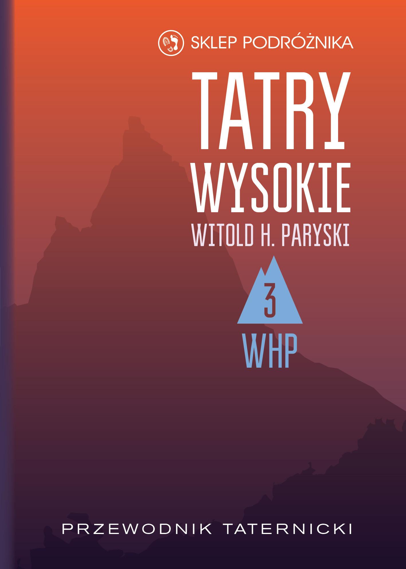 Tatry Wysokie. Przewodnik taternicki t. 3