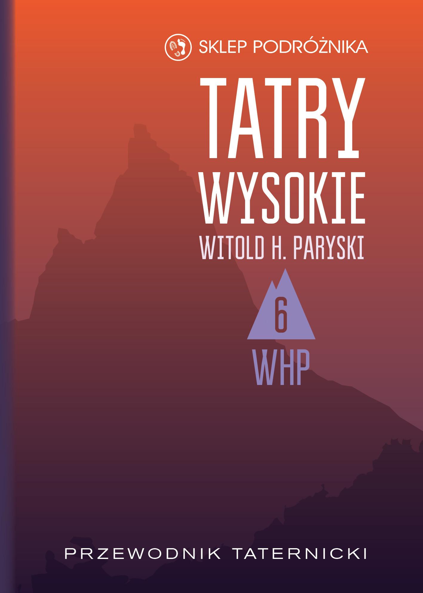 Tatry Wysokie. Przewodnik taternicki t. 6