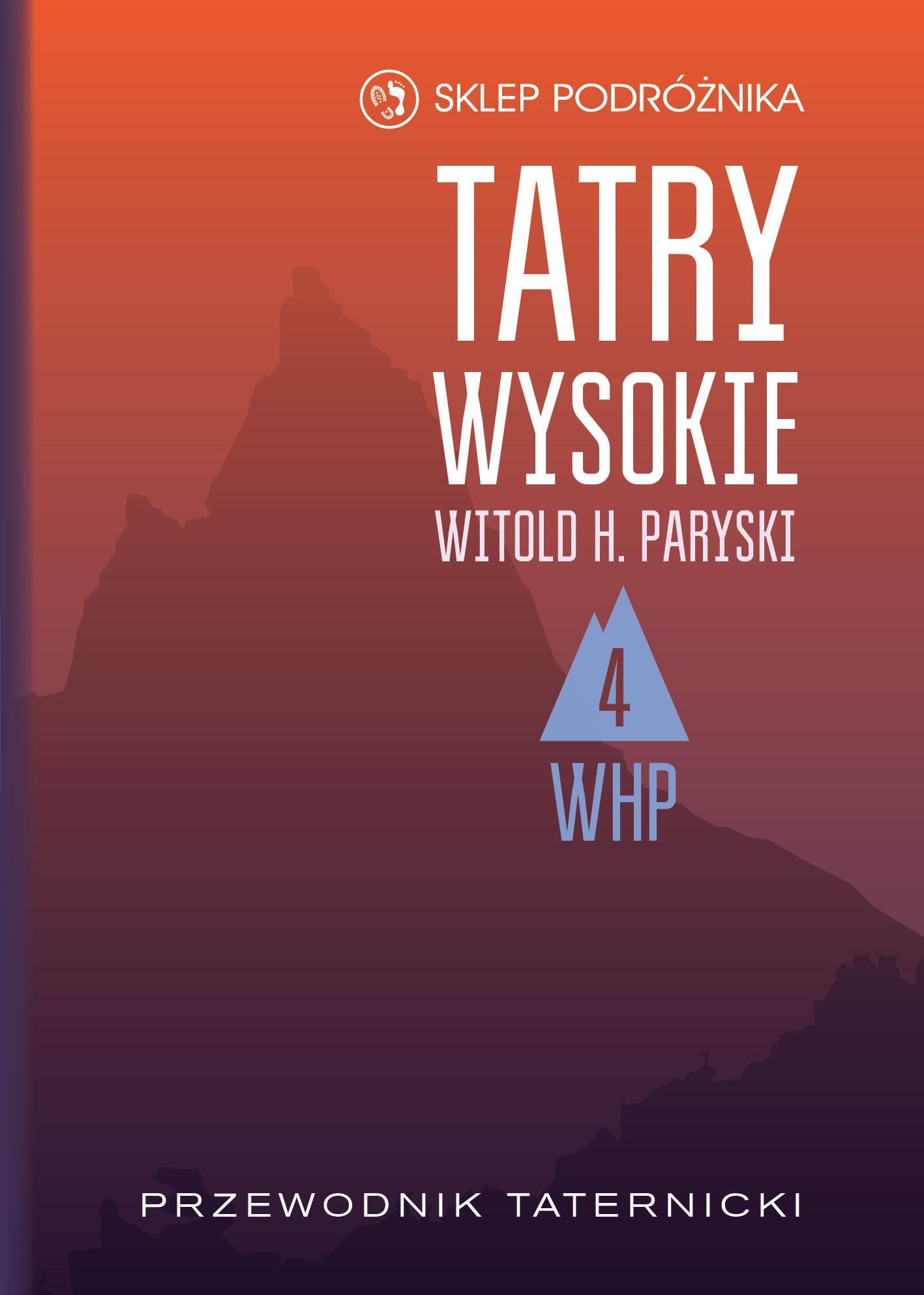 Tatry Wysokie. Przewodnik taternicki t. 4