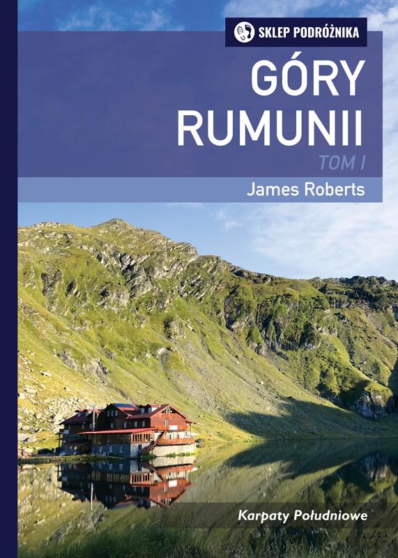 Góry Rumunii. Tom I. Karpaty Południowe