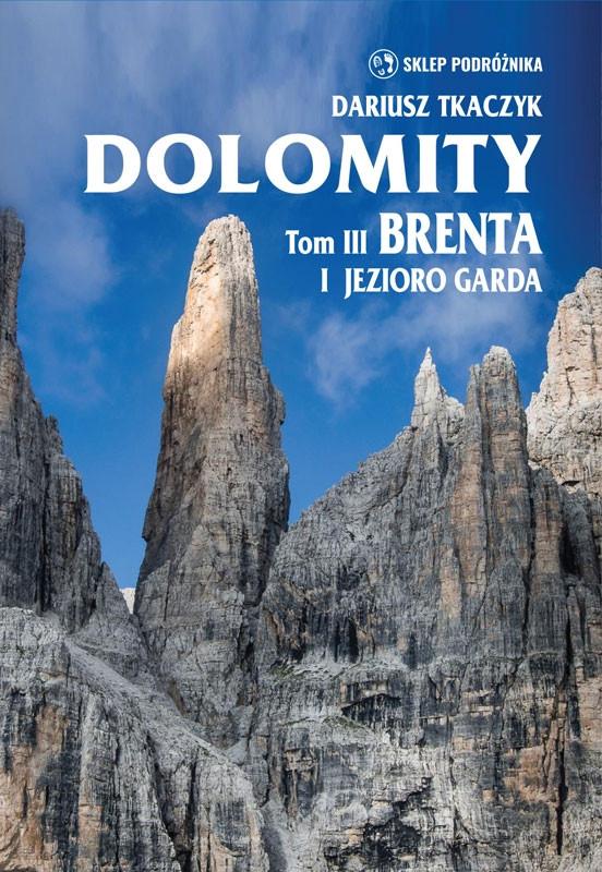 Dolomity. T. III Brenta i Jezioro Garda
