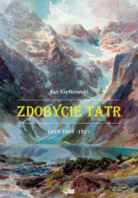 Zdobycie Tatr. Lata 1904-1925 (tom II)