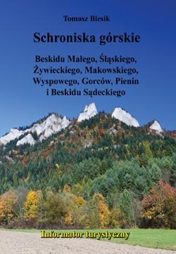Schroniska górskie Beskidu Małego, Śląskiego, Żywieckiego, Makowskiego, Wyspowego, Gorców i Pienin