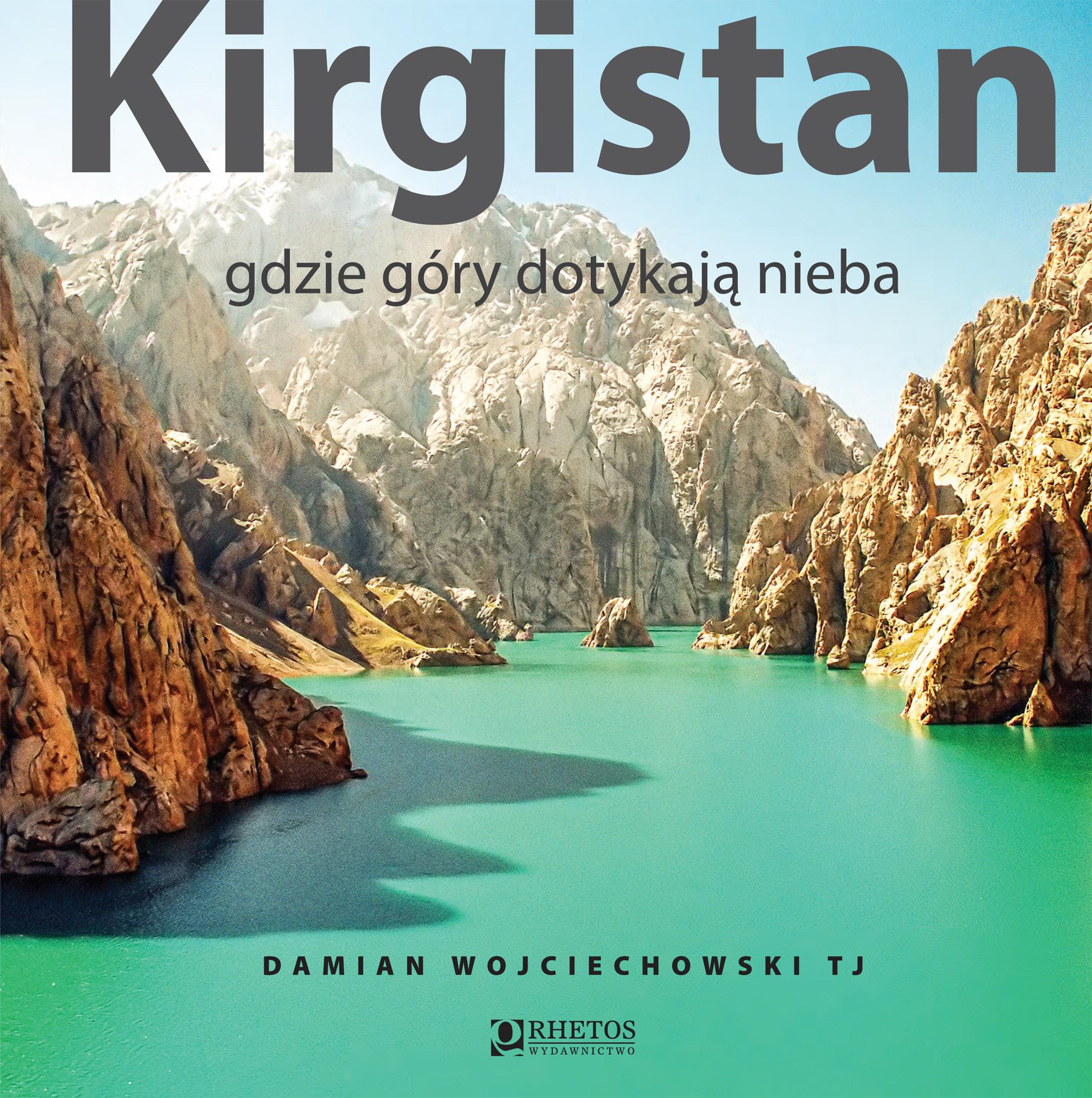 Kirgistan - gdzie góry dotykają nieba