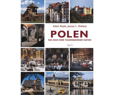 Polen. Das Haus Einer Tausendjahrigen Nation