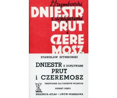 Dniestr z dopływami, Prut i Czeremosz. Przewodnik dla turystów wodnych (reprint)