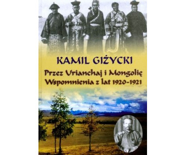 Przez Urianchaj i Mongolię. Wspomnienia z lat 1920-1921
