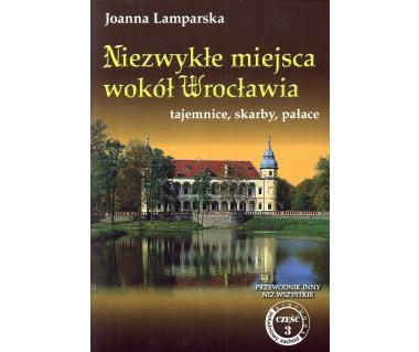 Niezwykłe miejsca wokół Wrocławia