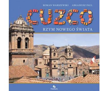 Cuzco. Rzym Nowego Świata