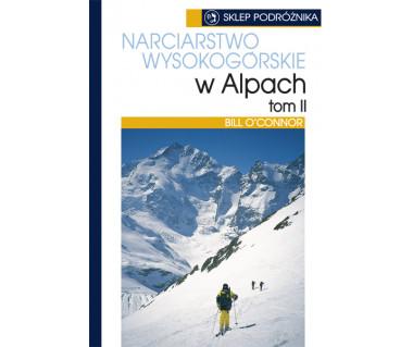 Narciarstwo wysokogórskie w Alpach. Tom II