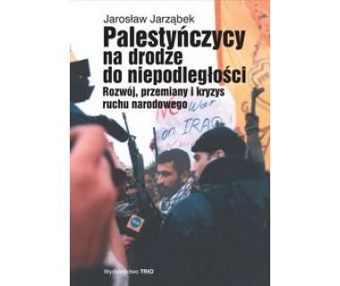 Palestyńczycy na drodze do niepodległości