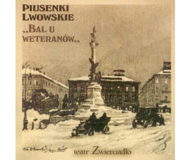 """Piosenki lwowskie """"Bal u weteranów"""""""