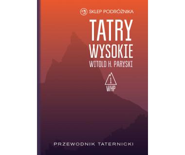 Tatry Wysokie. Przewodnik taternicki t. 1