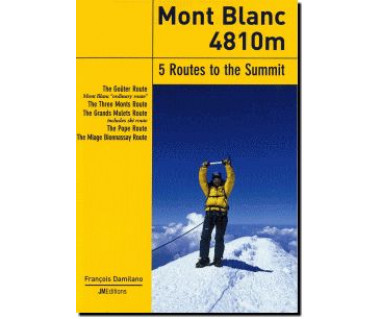 Mont Blanc 4810 m. 5 Routes to the Summit