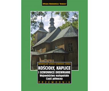 Kościoły, kaplice i dzwon. drewn. woj. małopolskie cz. płn.