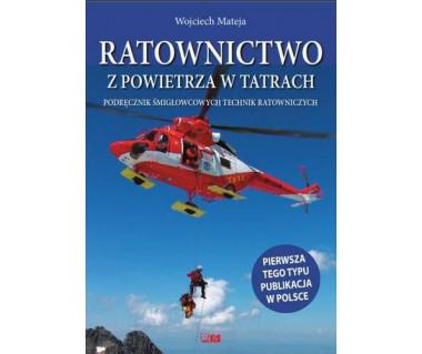 Ratownictwo z powietrza w Tatrach. Podręcznik...