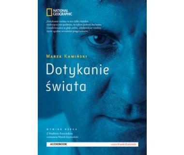 Dotykanie świata Marka Kamińskiego (audiobook)