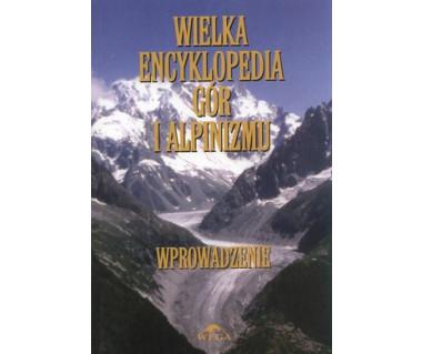 Wielka encyklopedia gór i alpinizmu t.I. Wprowadzenie