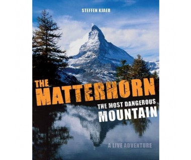 The Matterhorn. The Most Dangerous Mountain