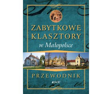 Zabytkowe klasztory w Małopolsce