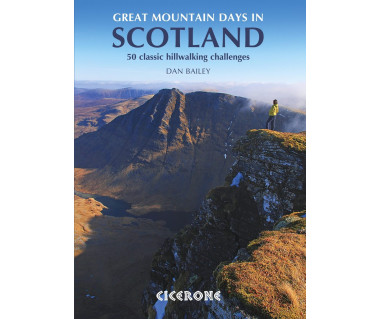 Great Mountain Days in Scotland. 50 Classic Hillwalking Challenges