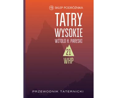 Tatry Wysokie. Przewodnik taternicki t. 21