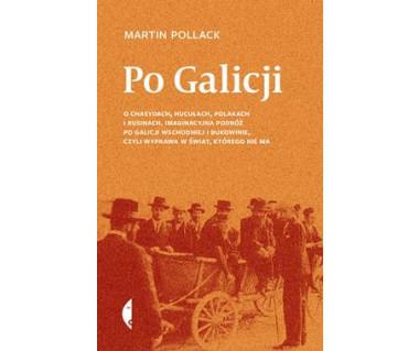 Po Galicji. O chasydach, Hucułach, Polakach, Rusinach