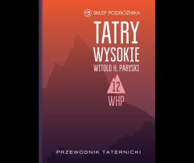 Tatry Wysokie. Przewodnik taternicki t. 12