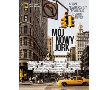 Mój Nowy Jork. Słynni Nowojorczycy opowiadają o swoim mieście