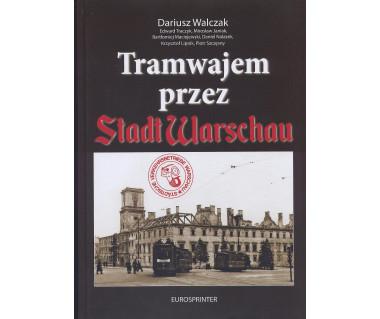 Tramwajem przez Stadt Warschau