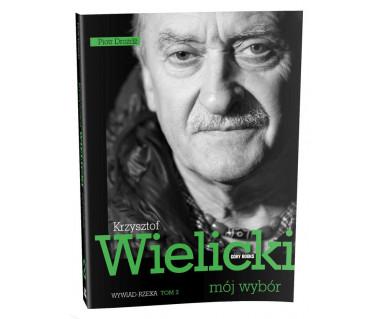 Krzysztof Wielicki - mój wybór - wywiad-rzeka tom 2