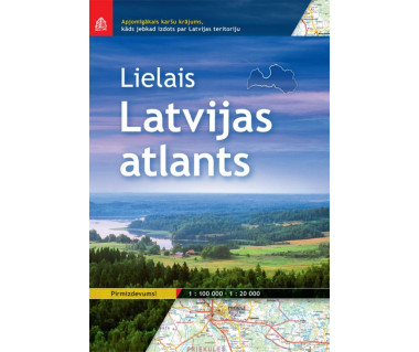 Lielais Latvijas atlants/Great atlas of Latvia