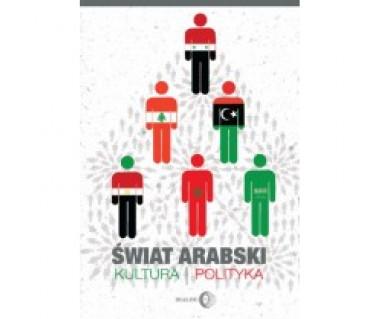 Świat arabski. Kultura i polityka