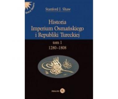 Historia Imperium Osmańskiego i Republiki Tureckiej t.1