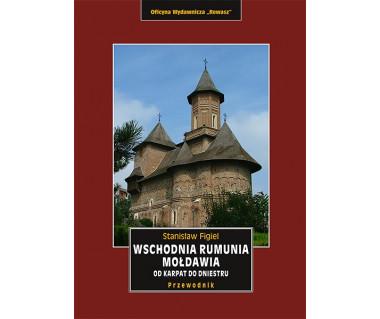 Wschodnia Rumunia. Mołdawia. Od Karpat do Dniestru