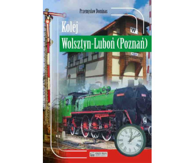 Kolej Wolsztyn - Luboń (Poznań)