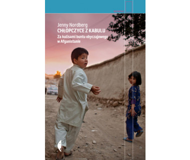 Chłopczyce z Kabulu. Za kulisami buntu obyczajowego w Afganistanie