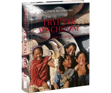 Tryptyk wschodni. Chiny, Tybet, Mongolia