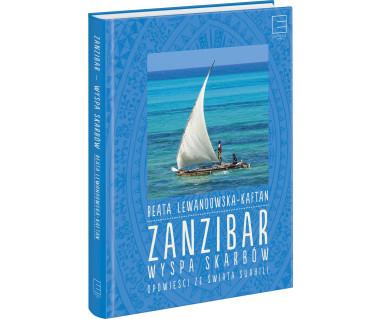 Zanzibar - wyspa skarbów. Opowieści ze świata Suahili