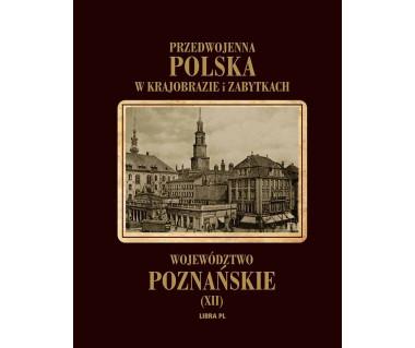 Województwo poznańskie t.XII (reprint)
