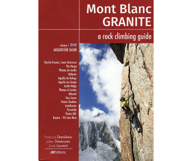 Mont Blanc Granite: a rock climbing guide. Argentiere Basin