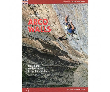 Arco Walls. Classic and modern routes in the Sarca Valley