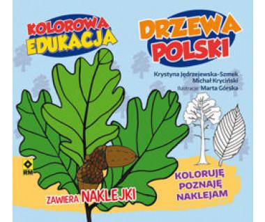 Drzewa Polski. Koloruję, poznaję, naklejam
