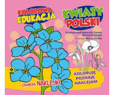 Kwiaty Polski. Koloruję, poznaję, naklejam